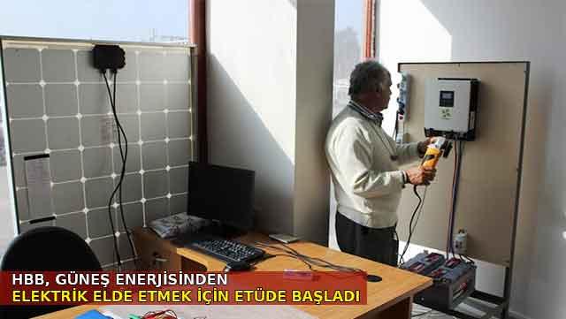 HBB Güneş Enerjisinden elektrik elde etmek için etüde başladı