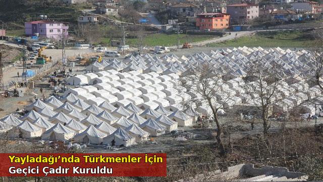 Türkmenler için geçici çadır kuruldu