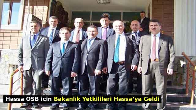 Hassa OSB için Bakanlık yetkilileri Hassa'ya geldi