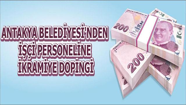 Antakya Belediyesi'nden işçi personeline ikramiye dopingi