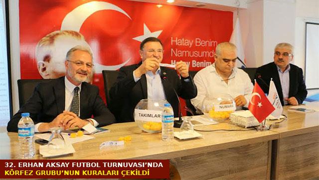 32. Erhan Aksay Futbol Turnuvası'nda Körfez Grubunun kuraları çekildi
