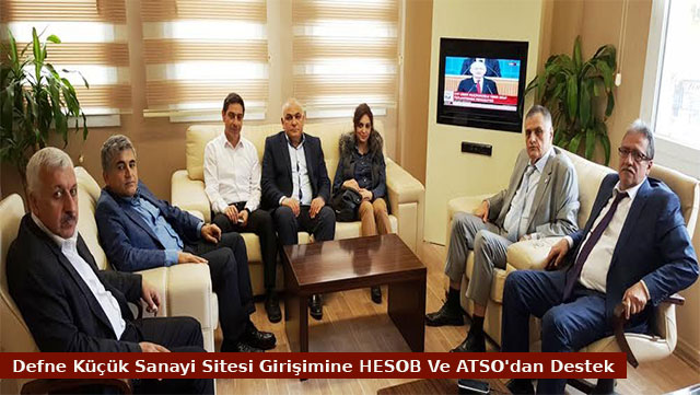 Defne Küçük Sanayi Sitesi girişimine HESOB ve ATSO'dan destek