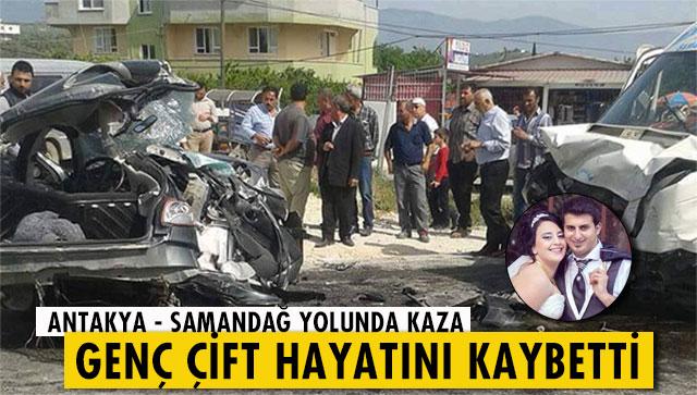 Antakya – Samandağ yolunda kaza 2 ölü