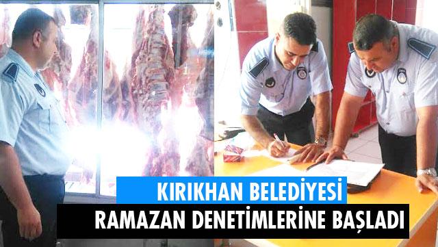 Kırıkhan Belediyesi Ramazan Denetimlerine başladı