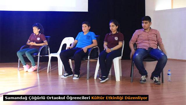 Samandağ Çöğürlü Ortaokul öğrencileri Kültür etkinliği düzenliyor