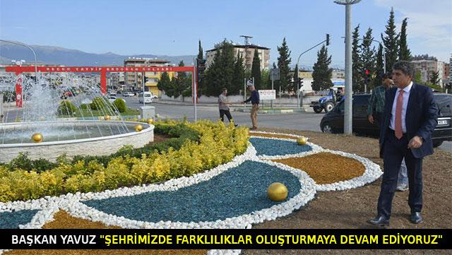 Başkan Yavuz 'Şehrimizde farklılıklar oluşturmaya devam ediyoruz'