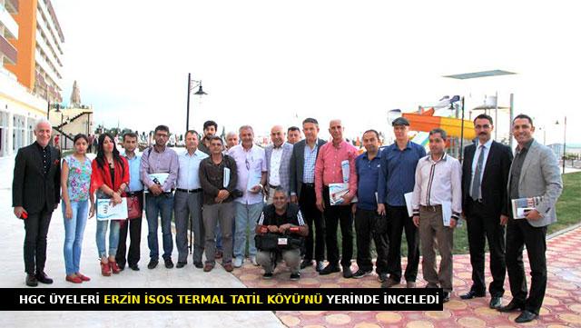 HGC üyeleri Erzin İsos Termal Tatil Köyü'nü yerinde inceledi