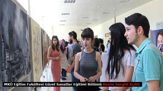 MKÜ Eğitim Fakültesi Güzel Sanatlar Eğitimi Bölümü Resim Sergisi açıldı