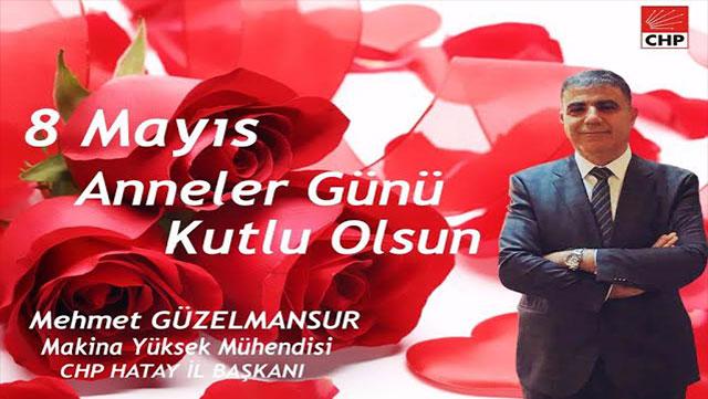 CHP Hatay İl Başkanı Güzelmansur'un 'Anneler Günü' mesajı