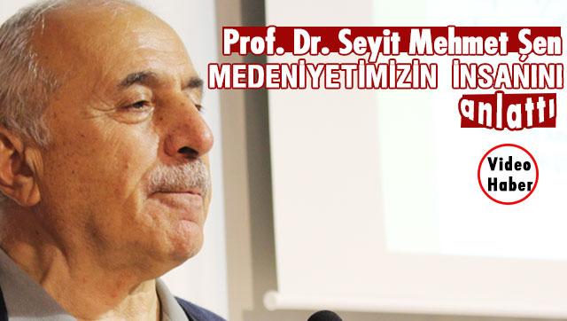 Prof. Dr. Seyit Mehmet Şen'den unutulmaz konferans