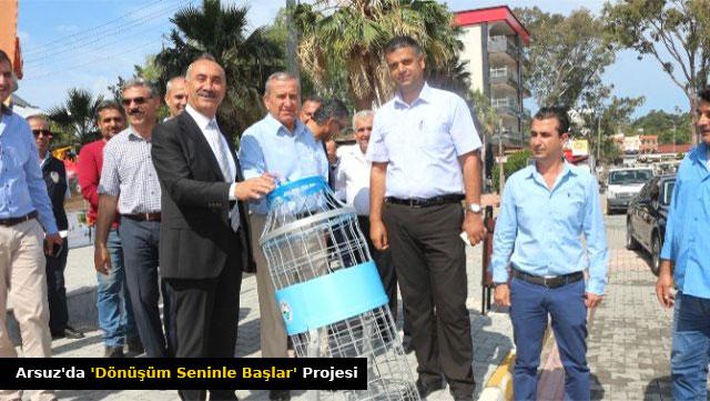 Arsuz'da 'Dönüşüm Seninle Başlar' projesi