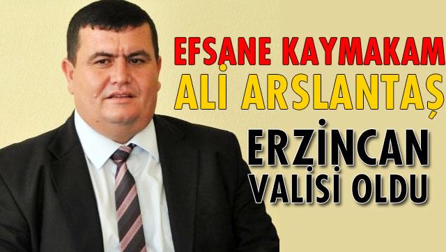 Efsane Kaymakam Ali Arslantaş Erzincan Valisi oldu