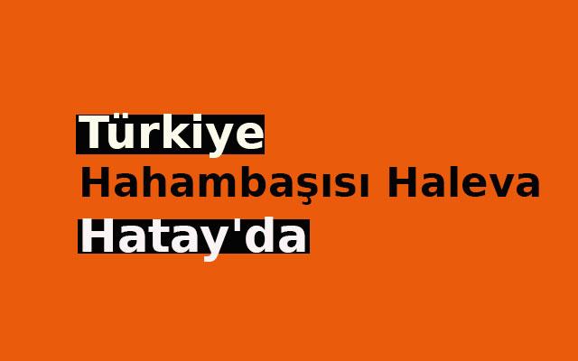 Türkiye Hahambaşısı Haleva Hatay'da