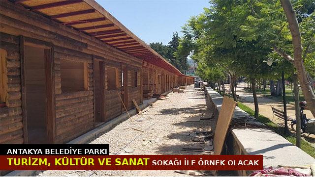 Antakya Belediyesi Parkı Turizm, Kültür ve Sanat Sokağı ile örnek alacak