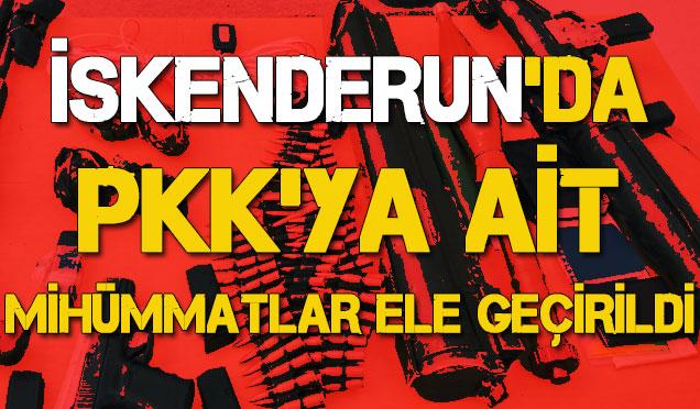 İskenderun'da PKK'ya ait mühimmatlar ele geçirildi