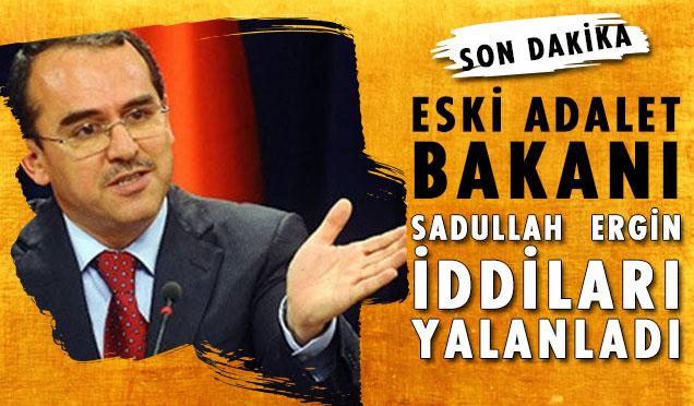 Adalet Eski Bakanı Sadullah Ergin'den açıklama