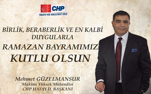 CHP Hatay İl Başkanı Güzelmansur'un 'Ramazan Bayramı' mesajı