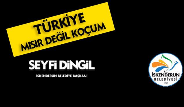 Başkan Seyfi Dingil'den Afişli Tepki 'Türkiye Mısır değil koçum'