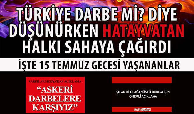 Türkiye Darbe mi? diye düşünürken Hatayvatan halkı sahaya çağırdı