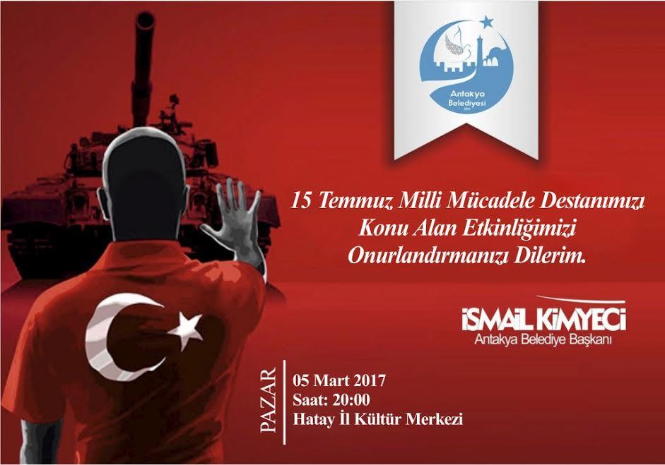 Antakya Belediyesi 15 Temmuz Destanını konu alan etkinlik gerçekleştiriyor
