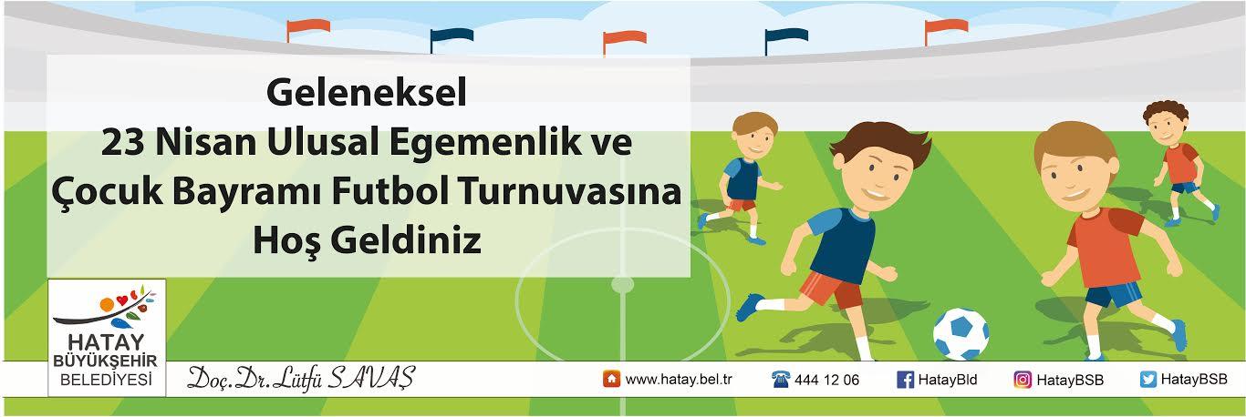 23 Nisan Çocuk Bayramı Futbol Turnuvası başlıyor