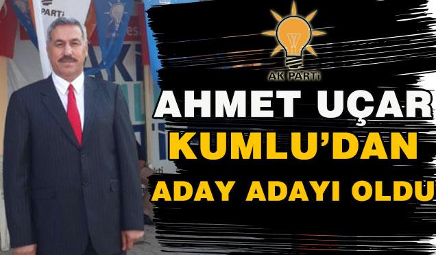 Ahmet Uçar Kumlu'dan aday adayı oldu