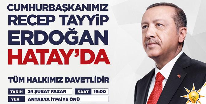 Cumhurbaşkanı Recep Tayyip Erdoğan Hatay'a geliyor