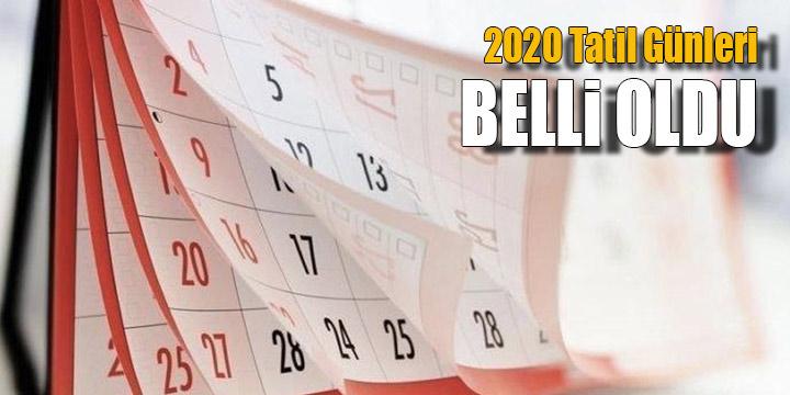 2020 Resmi Tatil günleri belli oldu
