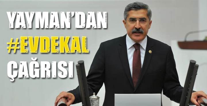 Milletvekili Yayman'dan #evdekal çağrısı