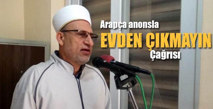 """Kırıkhan'da arapça """"Evden çıkmayın"""" çağrısı yapıldı"""