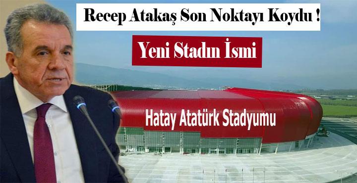 """Atakaş, yeni stadın isminin """"Atatürk Stadı"""" Olmasını Talep Etti!"""
