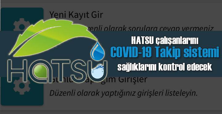 HATSU, personeli için 'HATSU COVİD-19  TAKİP SİSTEMİ'ni kurdu