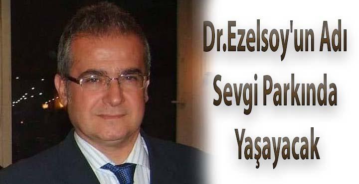 Dr.Ezelsoy'un Adı Sevgi Parkında Yaşayacak