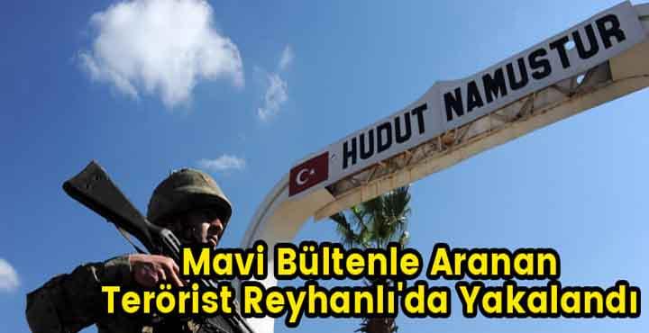 Mavi Bültenle Aranan Terörist Reyhanlı'da Yakalandı