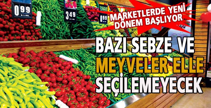Marketlerde Sebze-Meyve için Yeni Dönem Başlıyor!