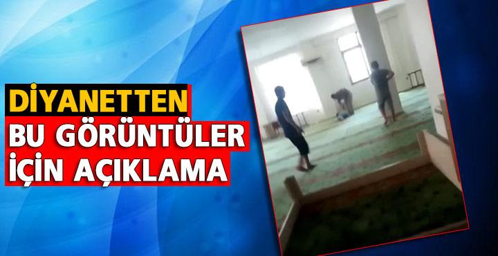 Diyanet İşleri camide yaşanan görüntülerin ardından harekata geçti