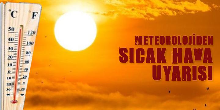 Meteoroloji bu hafta için uyardı; 11 ile 16 arasında güneşte kalmayın